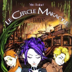 Le cercle de Makaore | Sylvie Boulard